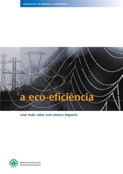 A eco-eficiência – criar mais valor com menos impacto