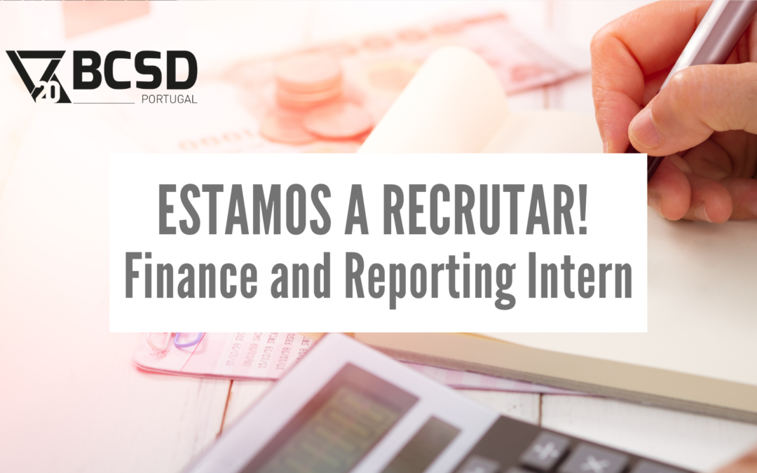 O BCSD Portugal está a recrutar – Finance and Reporting Intern