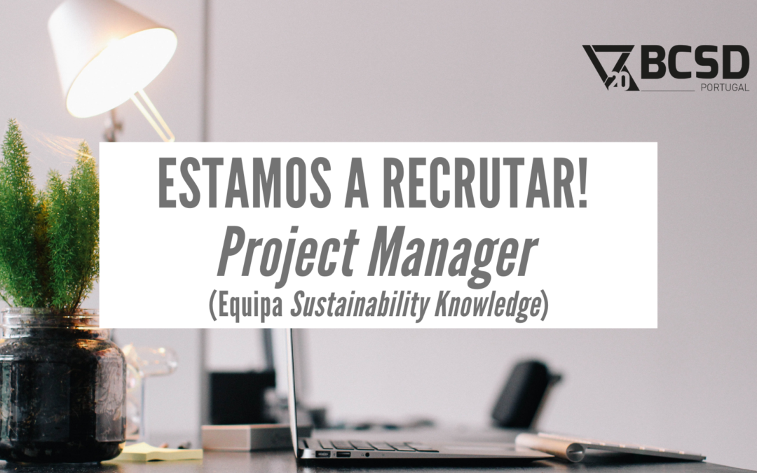 BCSD Portugal está a recrutar – Project Manager